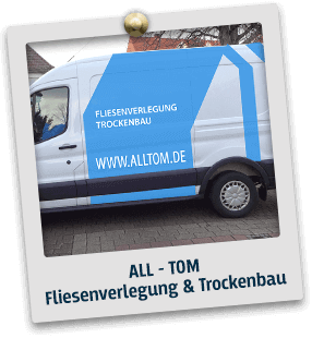 ALL – TOM Fliesenverlegung & Trockenbau